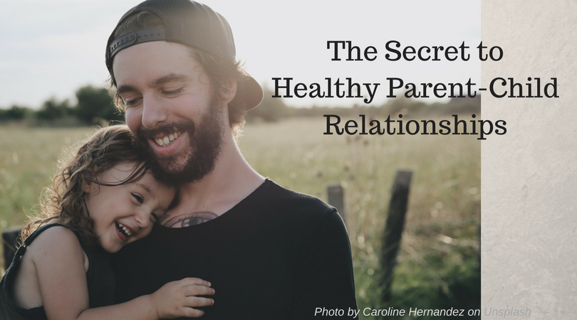 Healthy Parent-Child Relationships